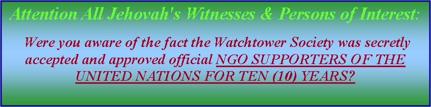Text Box: Attention All Jehovah's Witnesses & Persons of Interest: